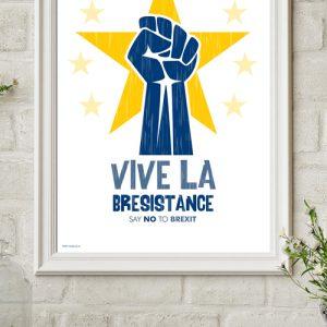 "A3 ""Vive La Bresistance"" Poster"