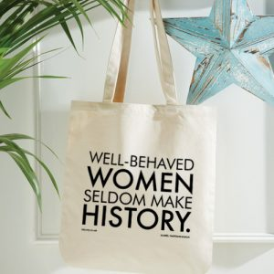 """Well-behaved Women"" Organic Spring Tote"